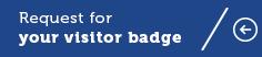 Demandez votre badge visiteur